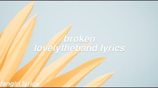 broken || lovelytheband lyrics
