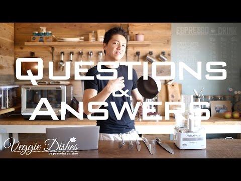 7月特別企画ベジーディッシーズQ&A第4弾 Q&A Part4 | Veggie Dishes by Peaceful Cuisine