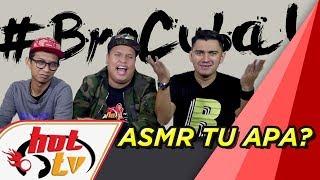 Bro Cuba : ASMR ...tak boleh brain!