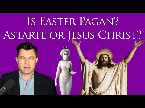 Is Easter Pagan? Pagan Astarte or the Lord Jesus Christ? (#247 Dr Taylor Marshall)