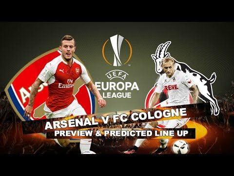 ARSENAL v FC COLOGNE - BUZZING FOR THE EUROPA LEAGUE LOL - Match Preview