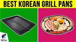 10 Best Korean Grill Pans 2019