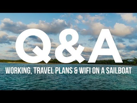 Q & A: Working, Travel Plans & WiFi on a Sailboat (Sailing Curiosity)