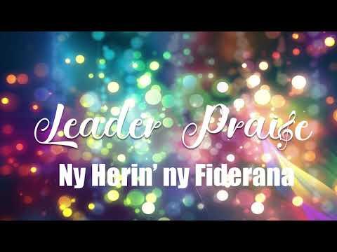 LEADER PRAISE - NY HERIN'NY FIDERANA