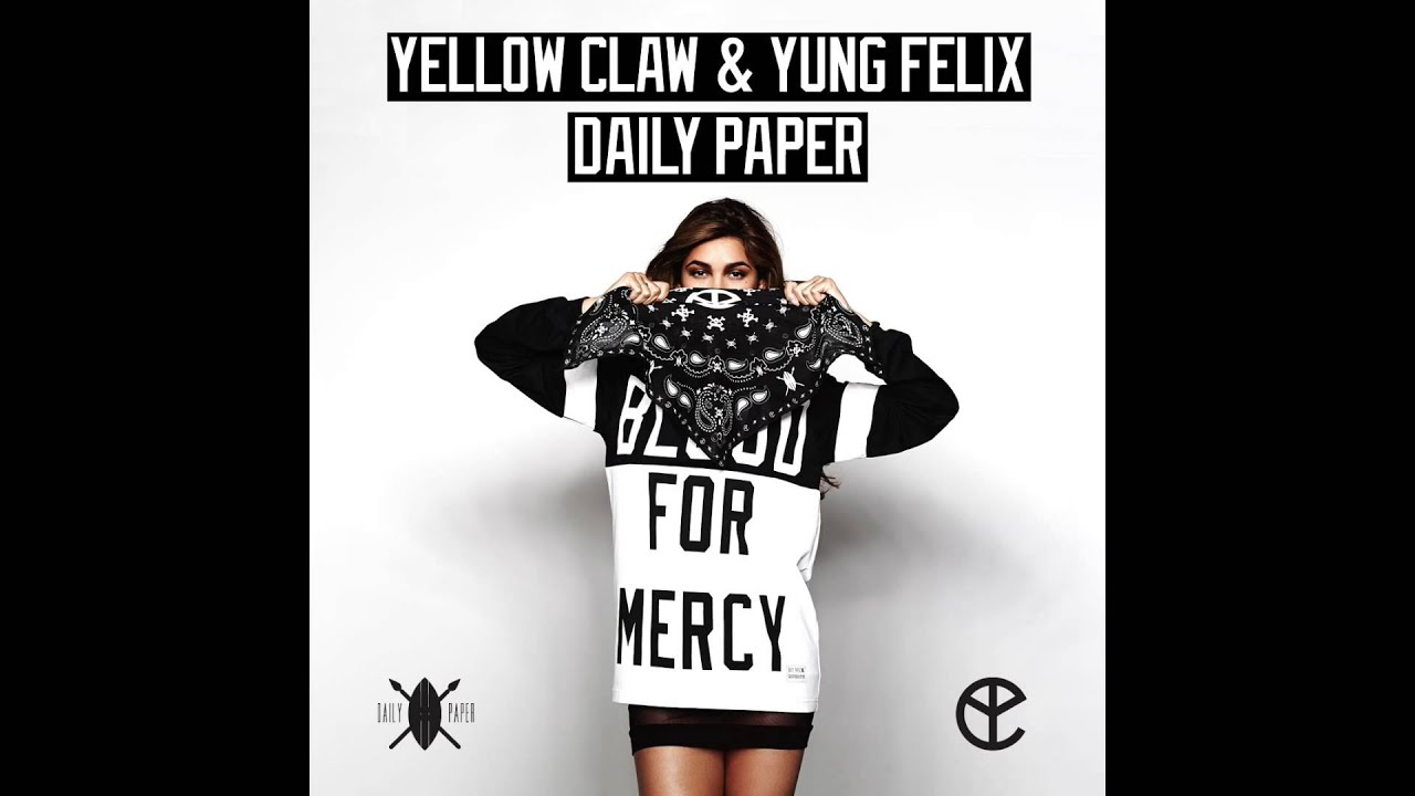yellow claw & yung felix - daily paper - youtube