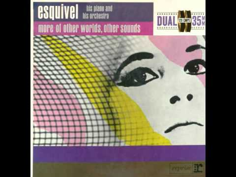 Esquivel - Street Scene - More Of Other Worlds, Other Sounds