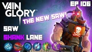 Vainglory Gameplay - Episode 106: The New Saw |CP| Lane Gameplay