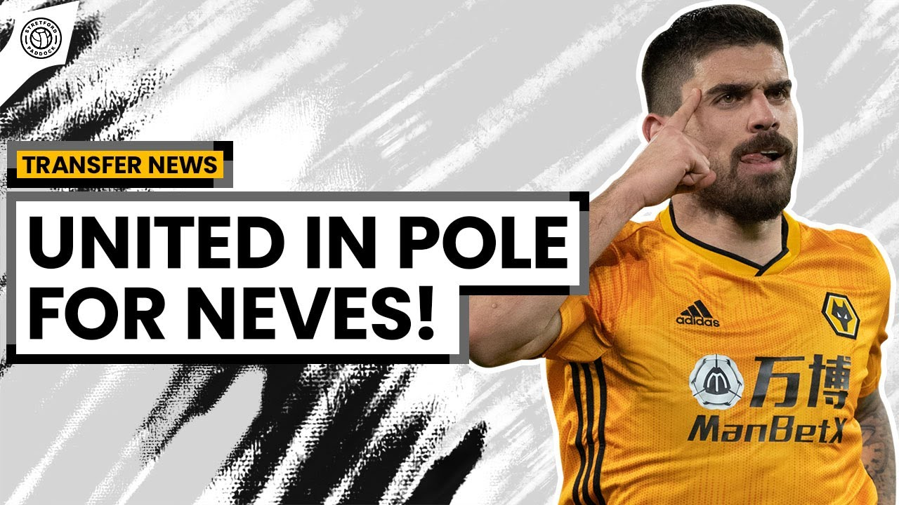 United Favourites To Sign Ruben Neves! | Man United Transfer News