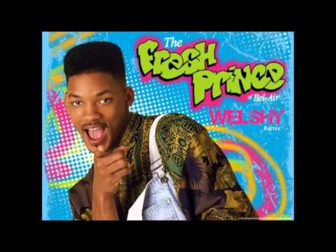 Will Smith - Fresh Prince Of Bel Air (Welshy Remix)