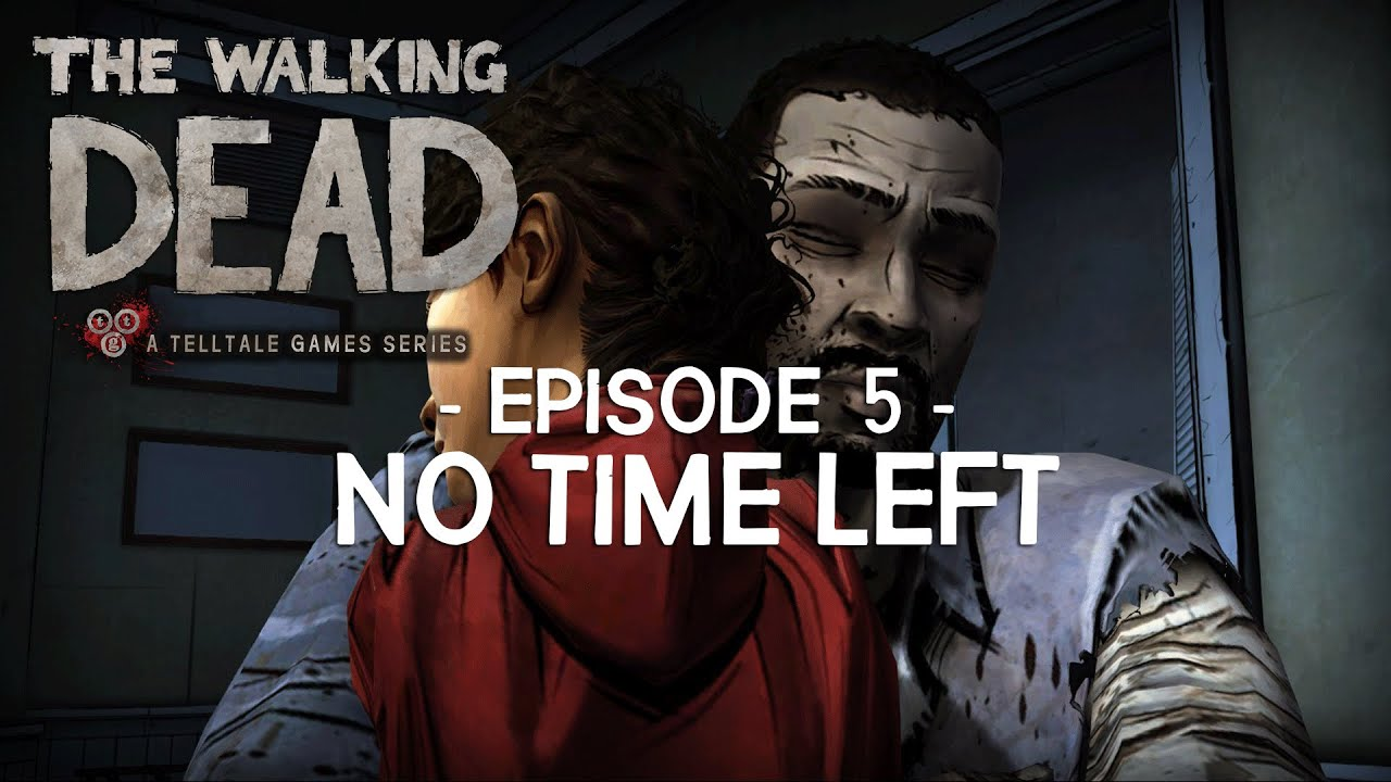 Walking dead game live season 1 episode 5 720p60 no time left full