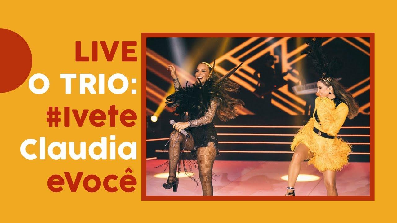 Download LIVE   O TRIO: Ivete, Claudia e você (Oficial / Live Completa)