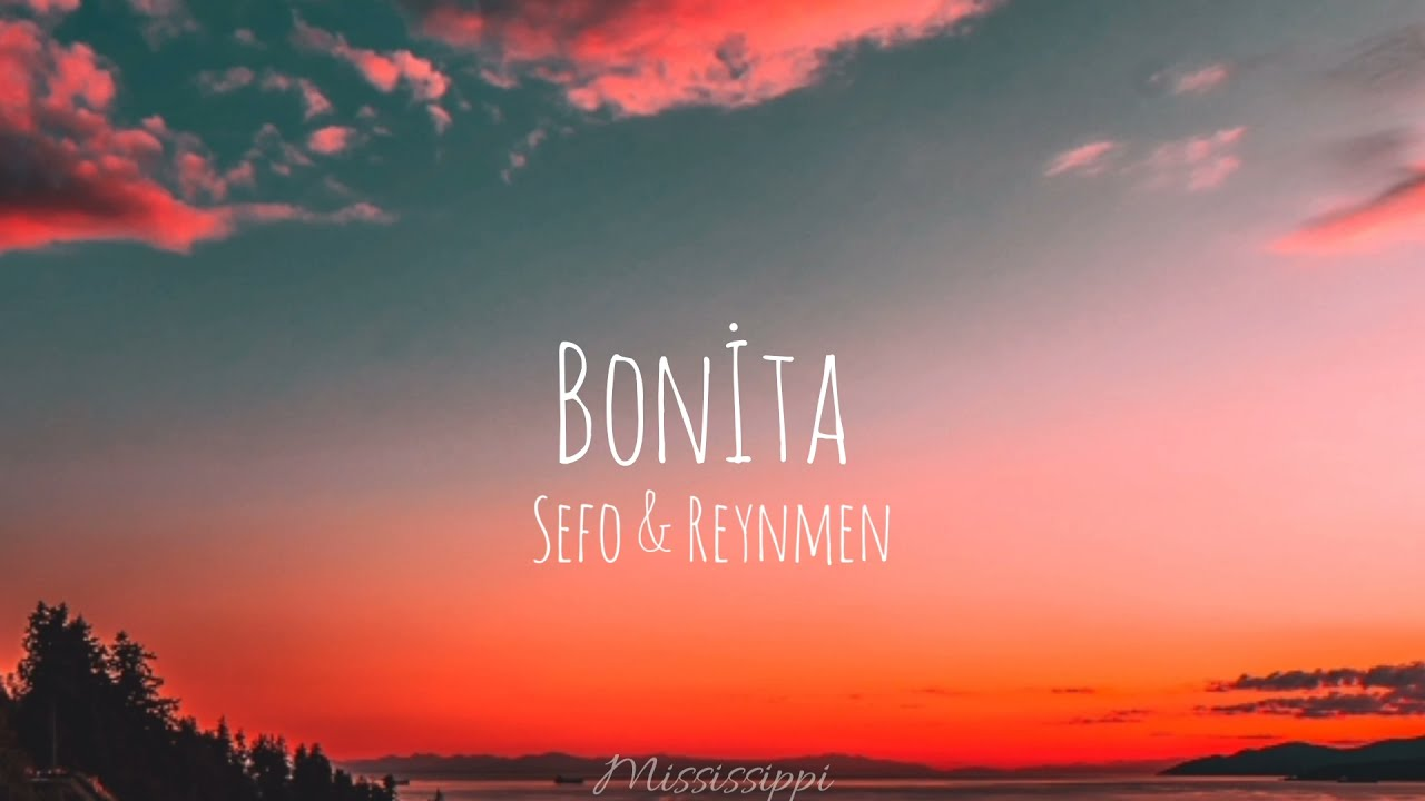 Sefo & Reynmen - Bonita (lyrics/sözleri)