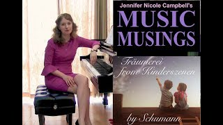 Schumann Träumerei  - Music Musings Ep. 5 ft. Jennifer Nicole Campbell
