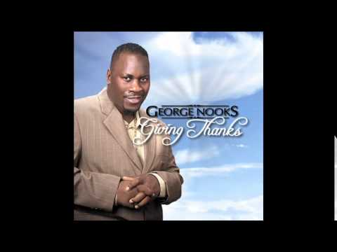George Nooks  Lord I Lift Your Name +  For Jesus
