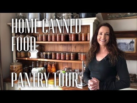HOME CANNED FOOD PANTRY TOUR - PRESERVE WHAT YOU GROW