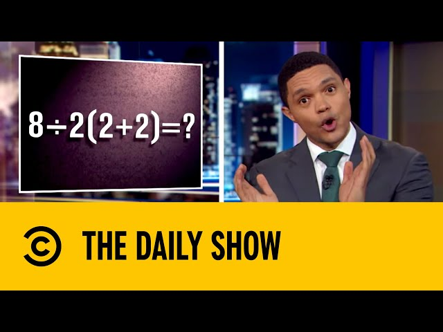 A Simple Math Problem Causes Viral Online Debate | The Daily Show with Trevor Noah