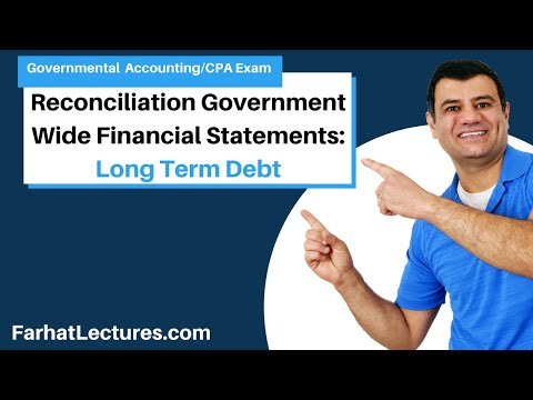 Reconciliation to government wide financial statements  long term debt CPA exam FAR P 2