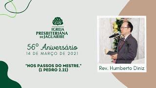56º Aniversário | Igreja Presbiteriana de Jaguaribe | Rev. Humberto Diniz
