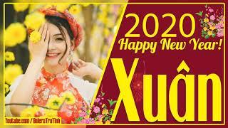 Happy New Year 2020 Tuyển Tập Nhạc Xuân 2020 Sôi Động Nhất Nhạc Tết 2020 Hay Nhất Thế Giới