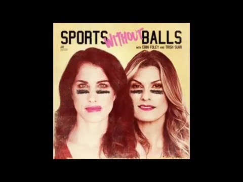 Adam Ray on Sports Without Balls w Erin Foley and Trish Suhr