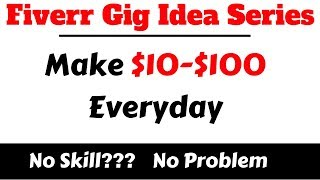 How To Make Money On Fiverr Without Any Skill Part1 | Fiverr Gig Idea Series