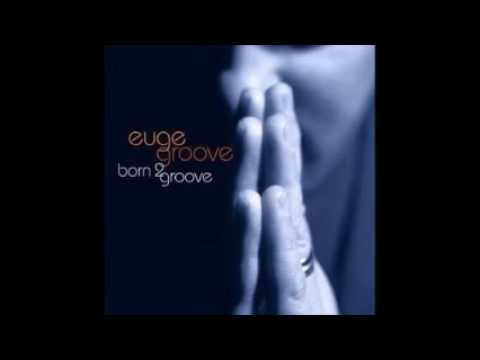 Euge Groove  - Born 2 Groove (Full Album)