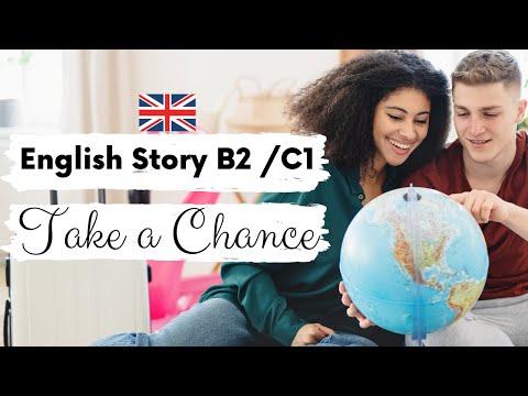 ADVANCED ENGLISH STORY 🌏 Take a Chance 🌏 B2 | C1 | Level 4 + 5 | British English with Subtitles
