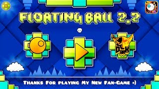 NEW FLOATING BALL 2.2 GAME (REVIEW) - [GAME  REMAKE] - Fan Game