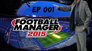 [Gameplay ITA] Football Manager 2015 || EP 001 - Allenatore più giovane al mondo