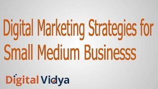 Digital Marketing Strategies for Small Medium Businesses