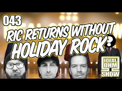 The Ideal Ohm Show - Episode 43: Ric Returns Without Holiday Rock