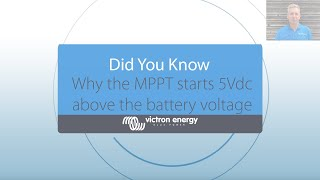 Did you know...why the MPPT charge controller starts 5Vdc above the battery voltage?