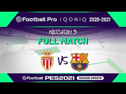 PES | AS MONACO VS FC BARCELONA | eFootball.Pro IQONIQ 2020-2021 #3-3