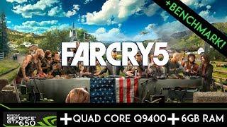 Far Cry 5 | GTX 650 | Quad Core Q9400 | 6gb RAM | + BENCHMARK!
