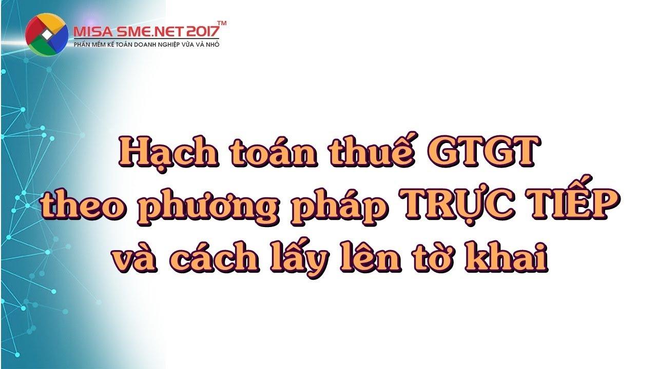 Hạch toán thuế GTGT theo phương pháp trực tiếp và cách lên tờ khai | Học MISA Online