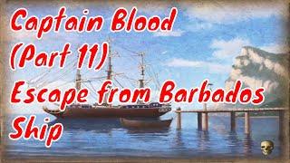 Sea Dogs COAS. Captain Blood. Part 11. Escape from Barbados. Ship.