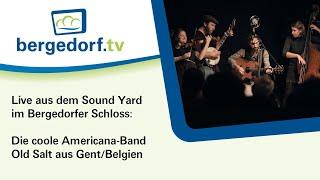 Sound Yard: Old Salt live aus dem Bergedorfer Schloss