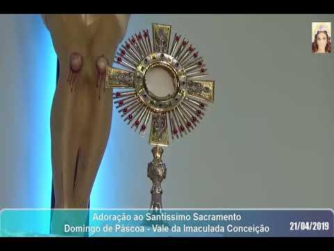 Adoração ao Santíssimo Sacramento Domingo de Páscoa - Vale da Imaculada Conceição - 21/04/2019