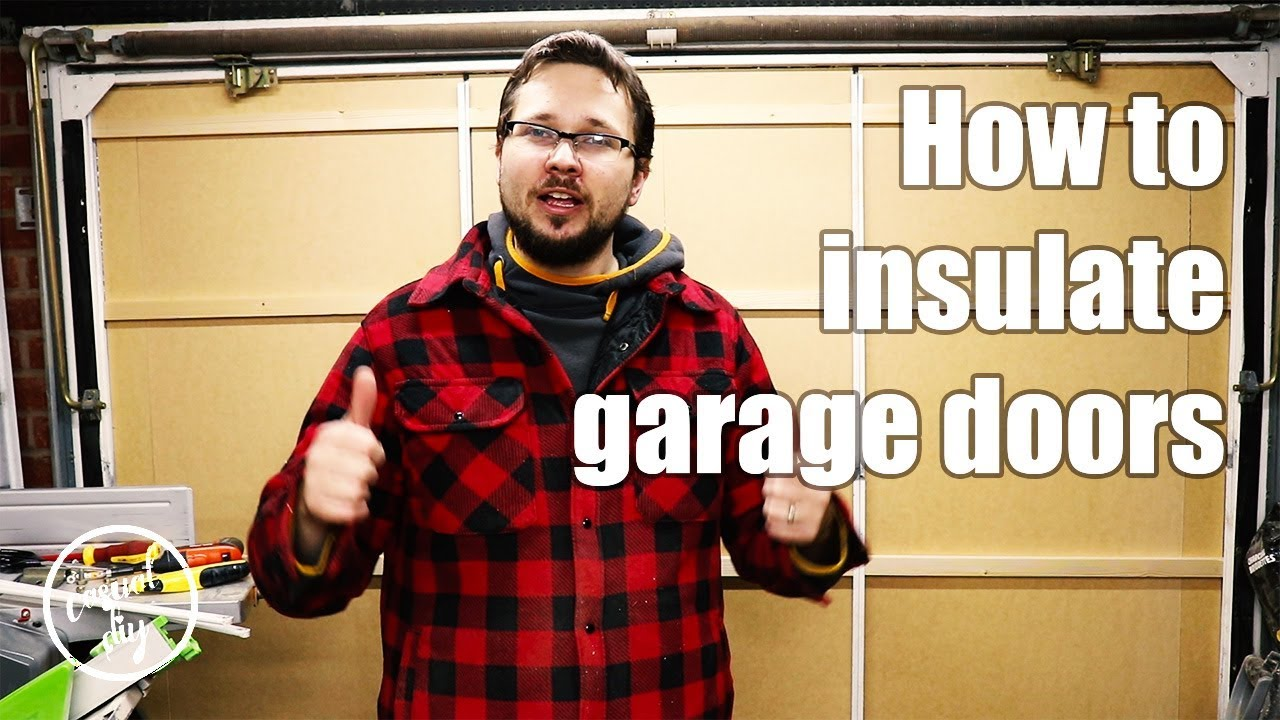 How To Insulate Garage Doors On A Budget Diy Youtube