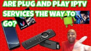 IS GOING THE PLUG AND PLAY IPTV SERVICE THE RIGHT WAY