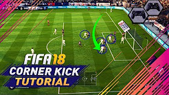FIFA 18 CORNER KICK TUTORIAL - BEST ATTACKING TECHNIQUES ON HOW TO SCORE GOALS FROM CORNERS
