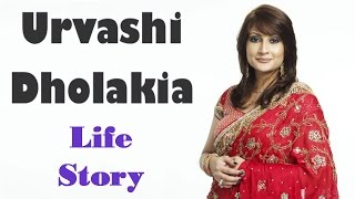 Urvashi Dholakia Life Story And Short Biography  By KSK