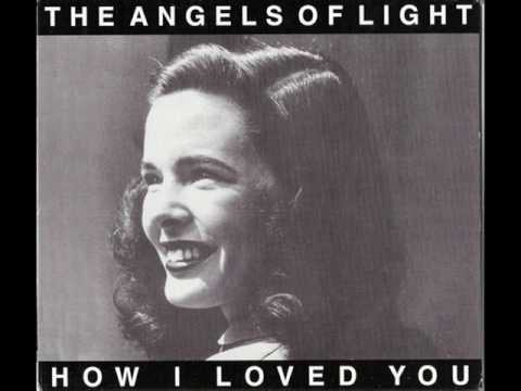 The Angels of light - My true body