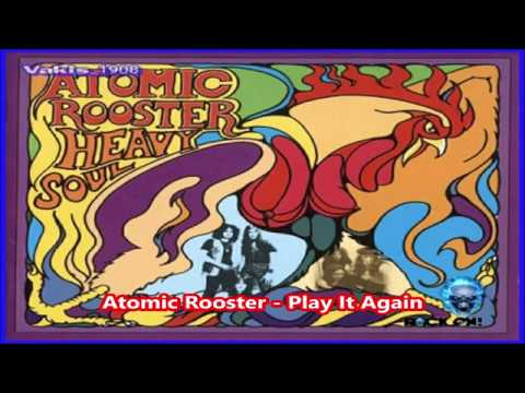 Atomic Rooster  - Play It Again