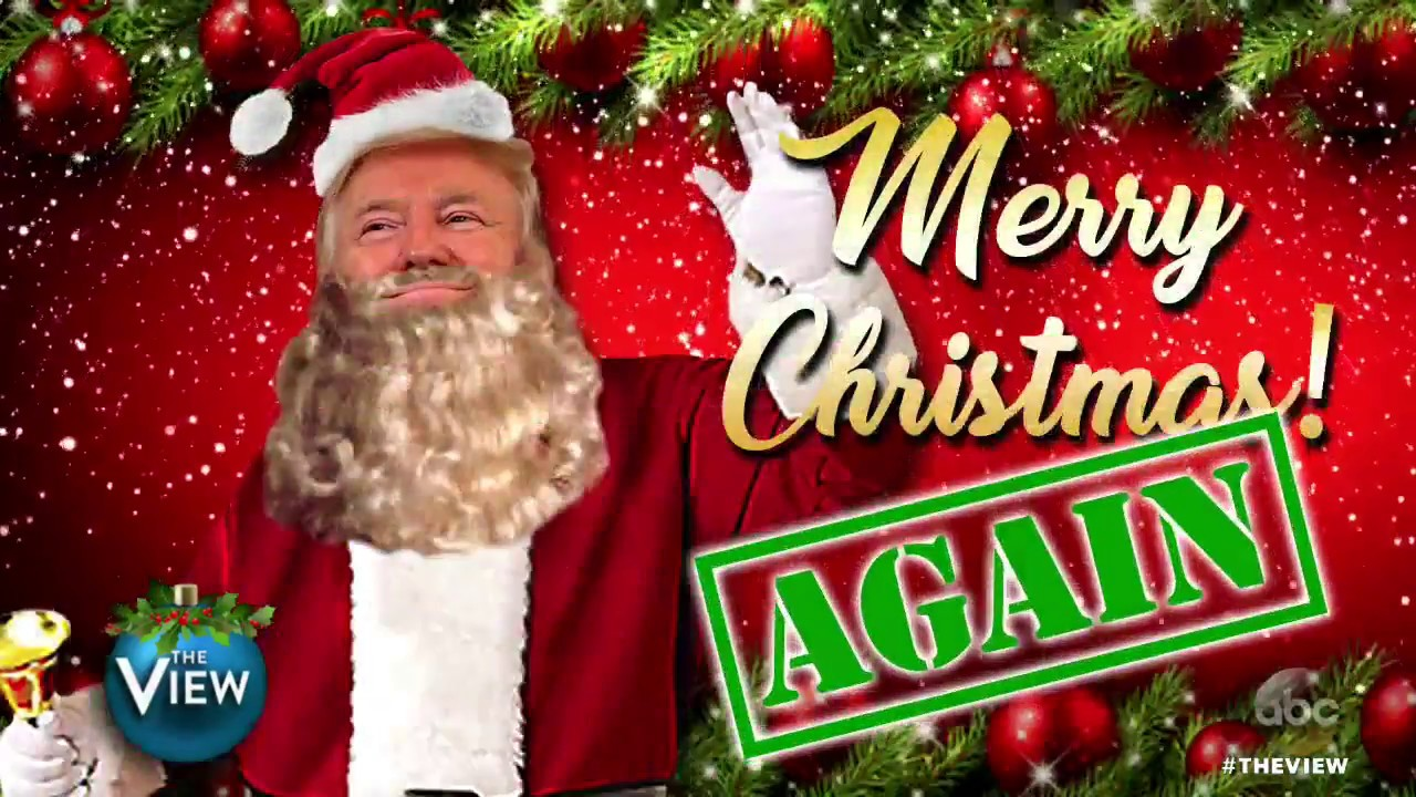trump wishes you a merry christmas again the view