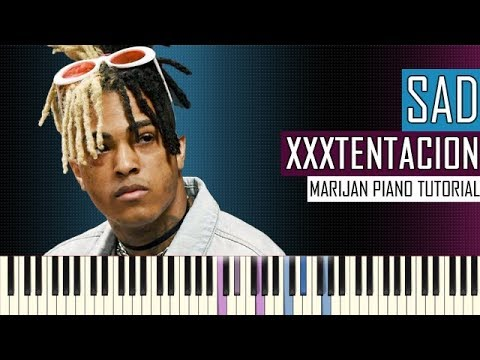 How To Play: XXXTENTACION - SAD! | Piano Tutorial + Sheets