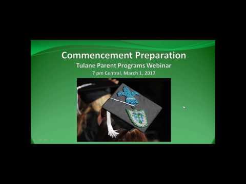 Tulane University Commencement Preparation Parent Webinar broadcast March 1, 2017
