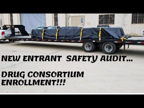 TRUCKING BUSINESS: PART 2- NEW ENTRANT SAFETY AUDIT AND MANDATORY DRUG CONSORTIUM ENROLLMENT!!!
