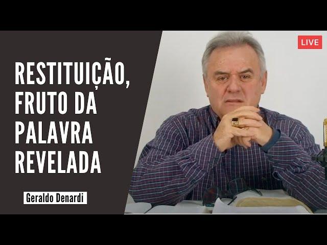 Restituição, fruto da palavra revelada - Ap. Denardi - Live 06/08