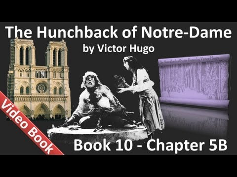 Book 10 - Chapter 5B - The Hunchback of Notre Dame by Victor Hugo - The Retreat in which Monsieur